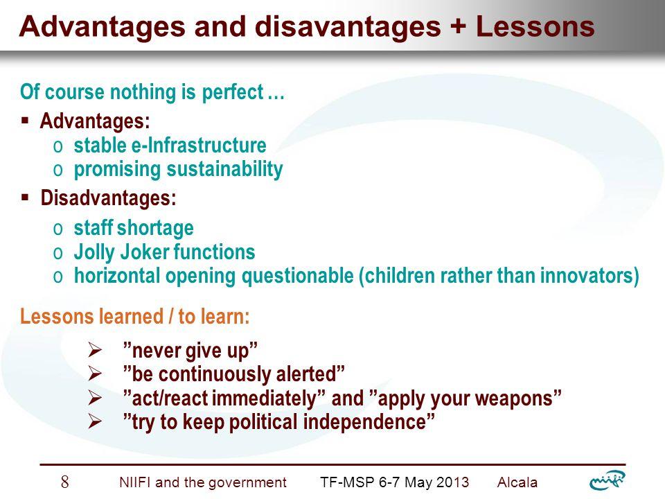 Nemzeti Információs Infrastruktúra Fejlesztési Intézet NIIFI and the government TF-MSP 6-7 May 2013 Alcala 8 Advantages and disavantages + Lessons Of