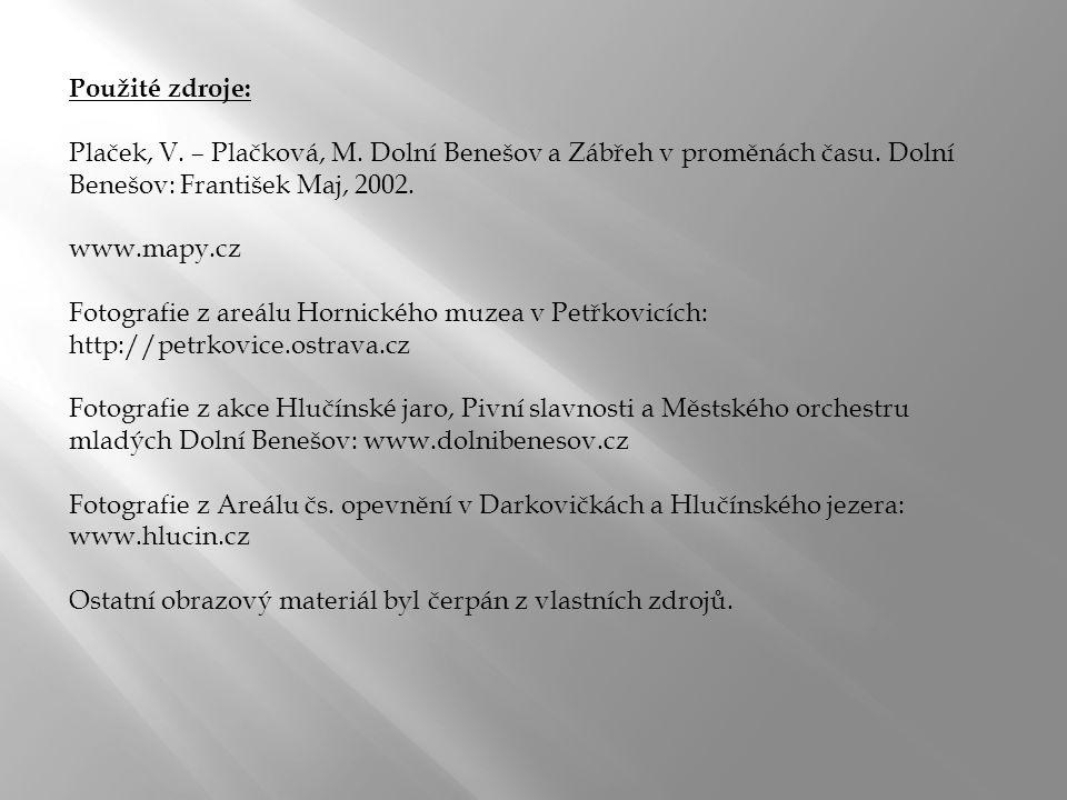Použité zdroje: Plaček, V. – Plačková, M. Dolní Benešov a Zábřeh v proměnách času.