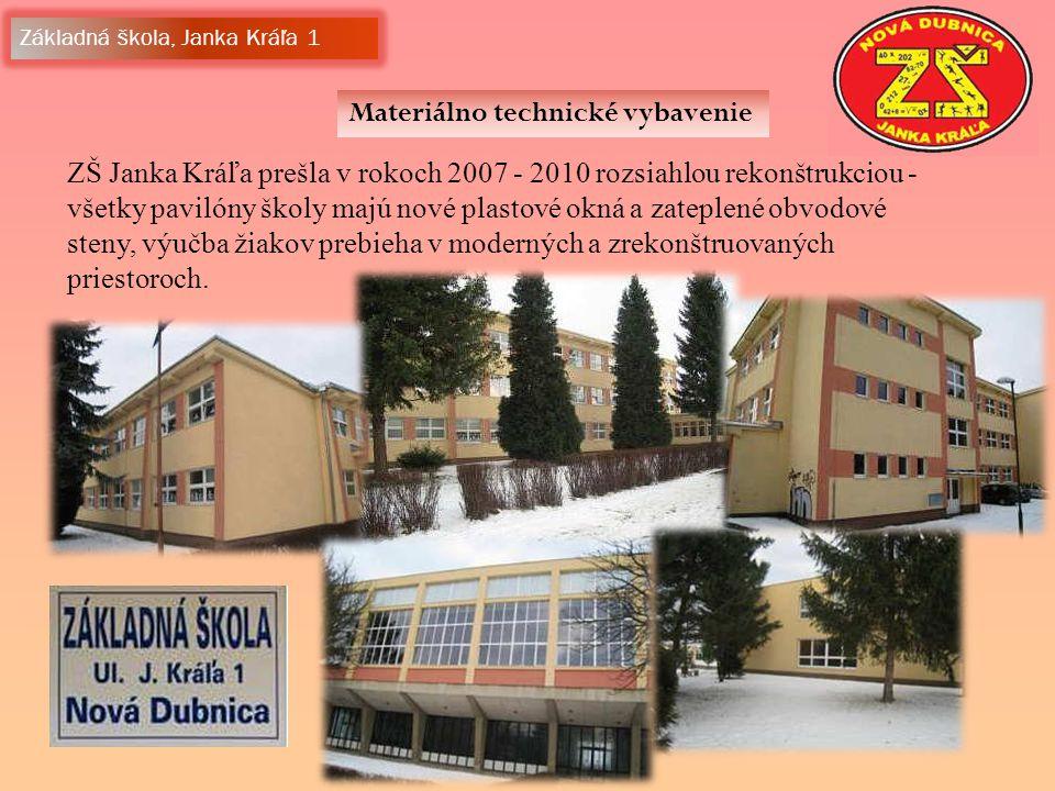 Materiálno technické vybavenie Základná škola, Janka Kráľa 1 ZŠ Janka Kráľa prešla v rokoch 2007 - 2010 rozsiahlou rekonštrukciou - všetky pavilóny školy majú nové plastové okná a zateplené obvodové steny, výučba žiakov prebieha v moderných a zrekonštruovaných priestoroch.