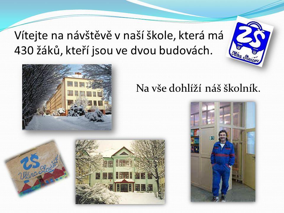 Vítejte na návštěvě v naší škole, která má 430 žáků, kteří jsou ve dvou budovách.