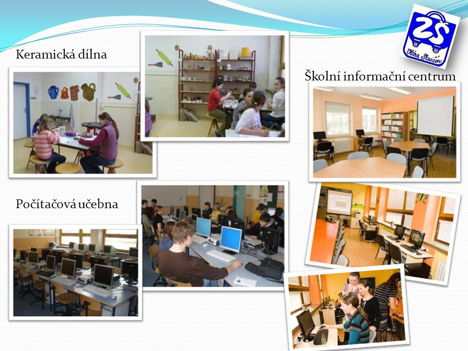 Keramická dílna Školní informační centrum Počítačová učebna