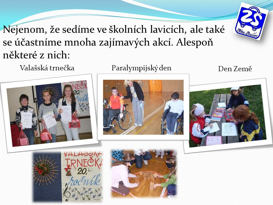 Valašské Vánoce v Kosence Dětský den Zápis do prvních tříd Sportovní den Helpík