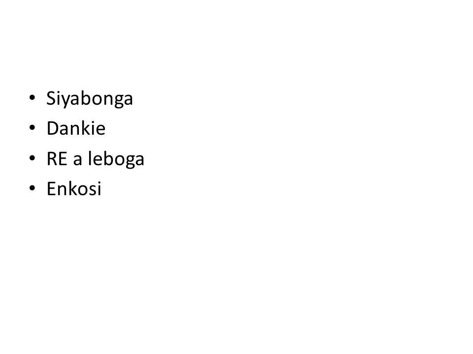 Siyabonga Dankie RE a leboga Enkosi
