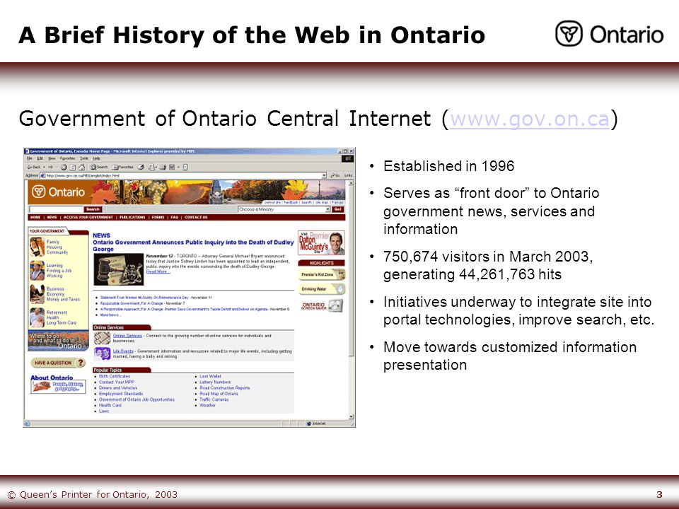 14© Queen's Printer for Ontario, 2003 Search: Then and Now Key Statistics Pre-September 2003November 18, 2003 Number of Sites Crawled95Number of Sites Crawled270 Number of Documents Indexed 45,000 Number of Documents Indexed 550,000 Number of terms in the Proper Names Dictionary N/A Number of terms in the Proper Names Dictionary 700+