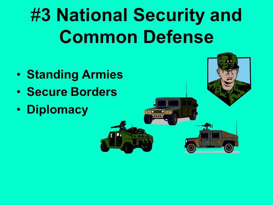 #3 National Security and Common Defense Standing Armies Secure Borders Diplomacy