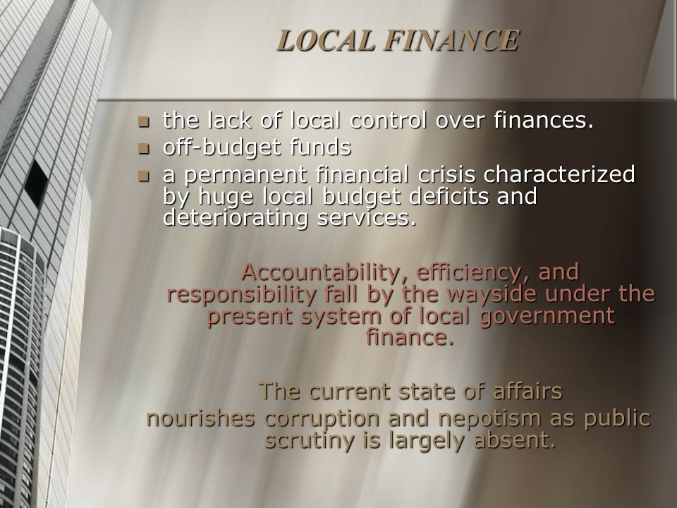 LOCAL FINANCE the lack of local control over finances.