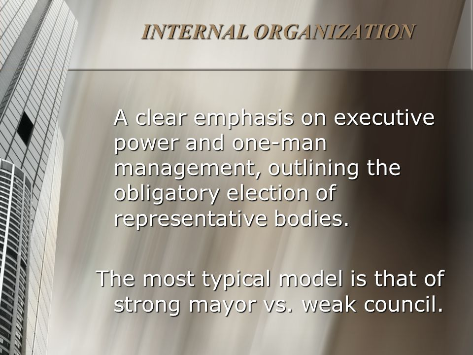 INTERNAL ORGANIZATION A clear emphasis on executive power and one-man management, outlining the obligatory election of representative bodies.