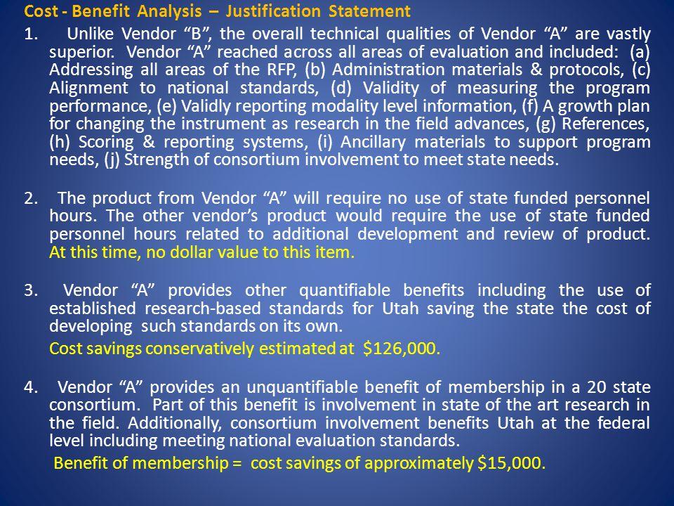 Cost - Benefit Analysis – Justification Statement 1.