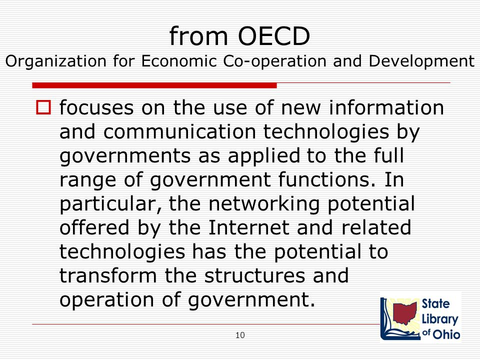 from OECD Organization for Economic Co-operation and Development  focuses on the use of new information and communication technologies by governments