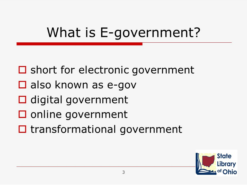 from the World Bank  use by government agencies of information technologies that have the ability to transform relations with citizens with businesses with other arms of government 4