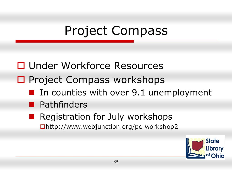 Project Compass  Under Workforce Resources  Project Compass workshops In counties with over 9.1 unemployment Pathfinders Registration for July works