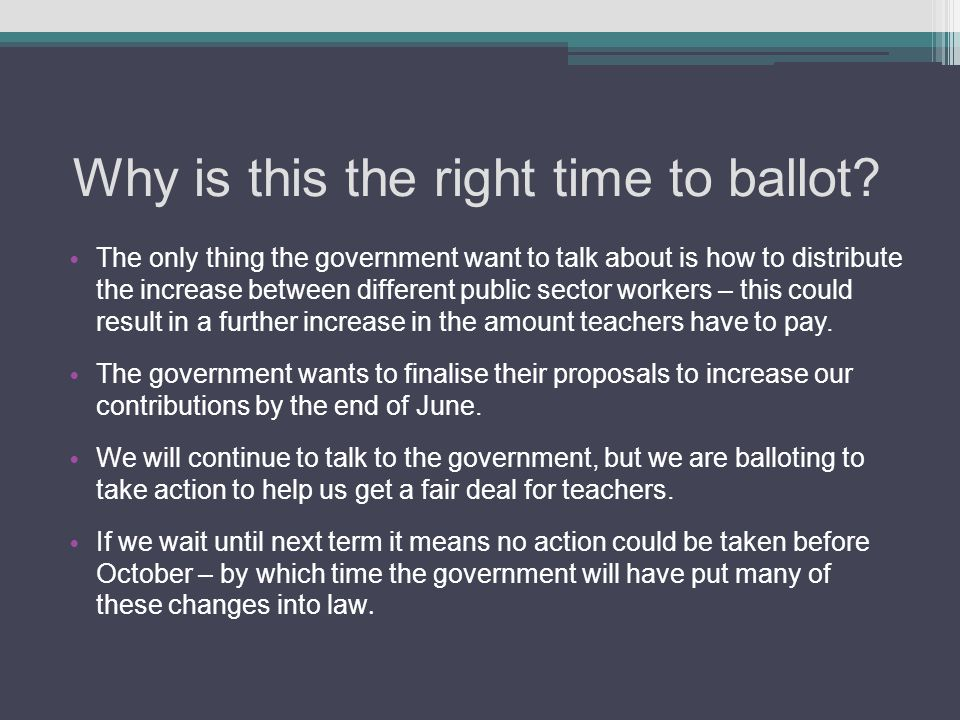 Why is this the right time to ballot? The only thing the government want to talk about is how to distribute the increase between different public sect
