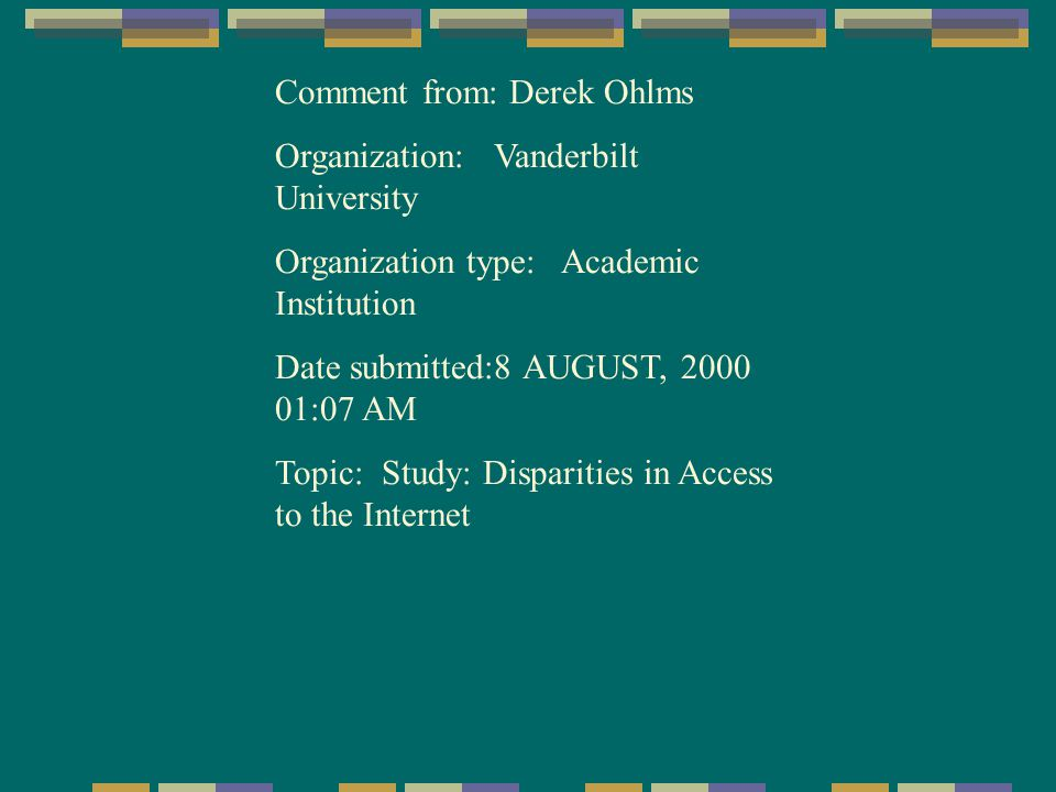 Comment from: Derek Ohlms Organization: Vanderbilt University Organization type: Academic Institution Date submitted:8 AUGUST, 2000 01:07 AM Topic: St