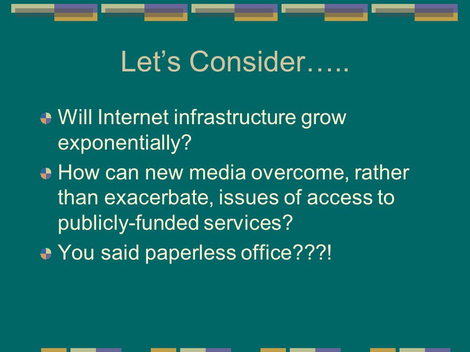 Let's Consider…..Will Internet infrastructure grow exponentially.
