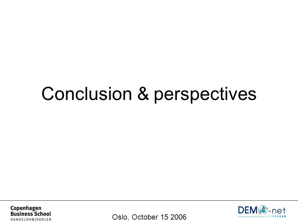Conclusion & perspectives Oslo, October 15 2006