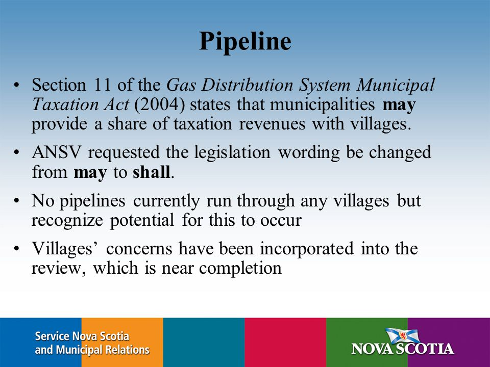 Pipeline Section 11 of the Gas Distribution System Municipal Taxation Act (2004) states that municipalities may provide a share of taxation revenues w