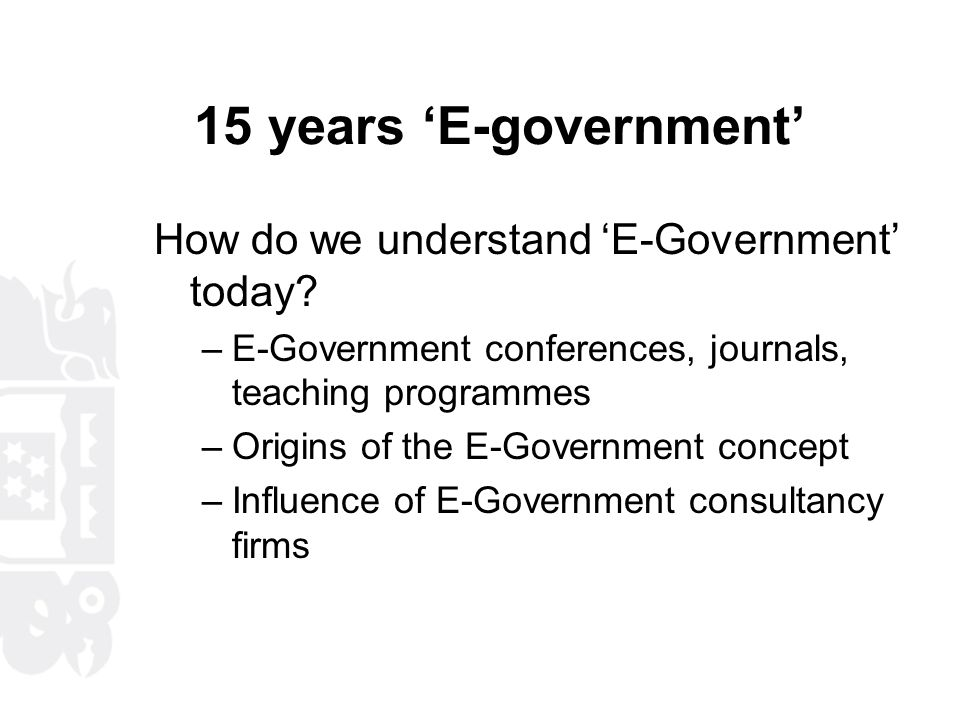15 years 'E-government' How do we understand 'E-Government' today.