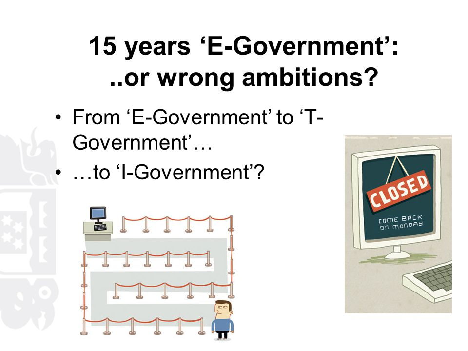 15 years 'E-Government':..or wrong ambitions.
