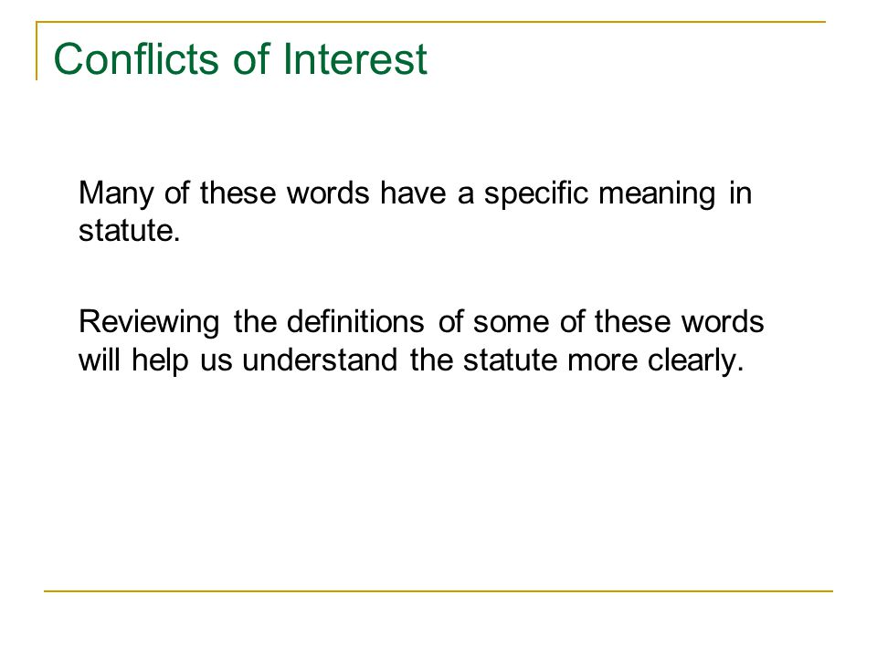 Conflicts of Interest Many of these words have a specific meaning in statute.