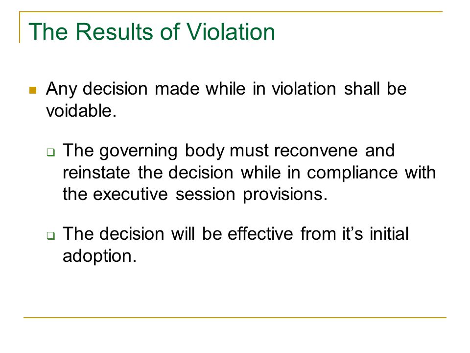 The Results of Violation Any decision made while in violation shall be voidable.