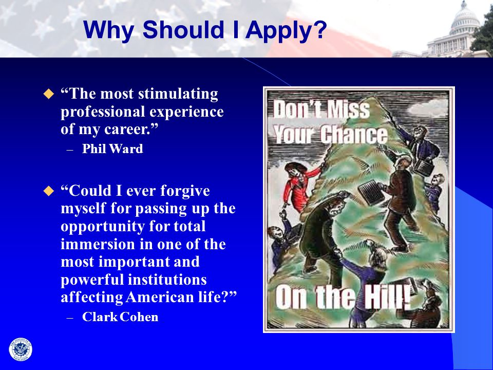 "Why Should I Apply?  ""The most stimulating professional experience of my career."" – Phil Ward  ""Could I ever forgive myself for passing up the oppor"