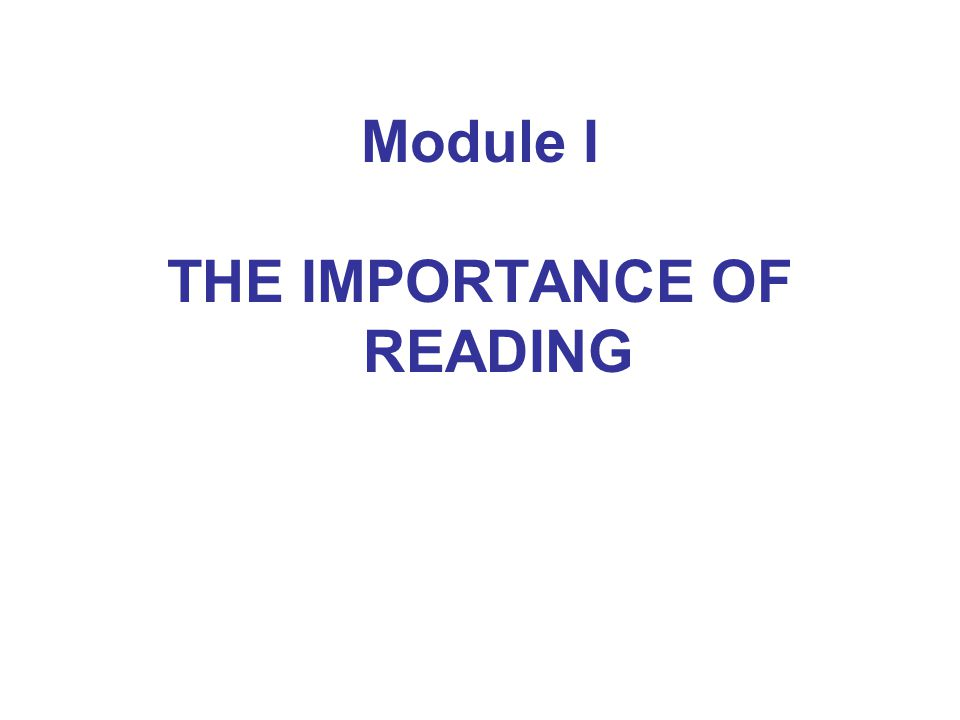 Module I THE IMPORTANCE OF READING