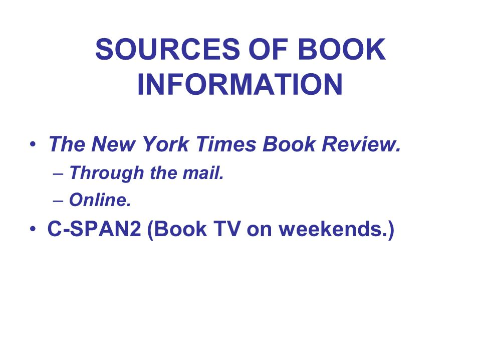 SOURCES OF BOOK INFORMATION The New York Times Book Review.