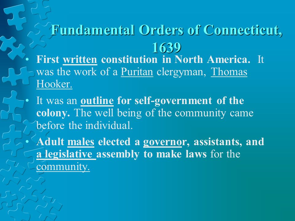 First written constitution in North America. It was the work of a Puritan clergyman, Thomas Hooker. It was an outline for self-government of the colon