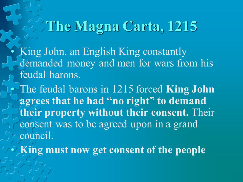 The Magna Carta Important aspects of the Magna Carta: First Time a King gave up any power to the people.