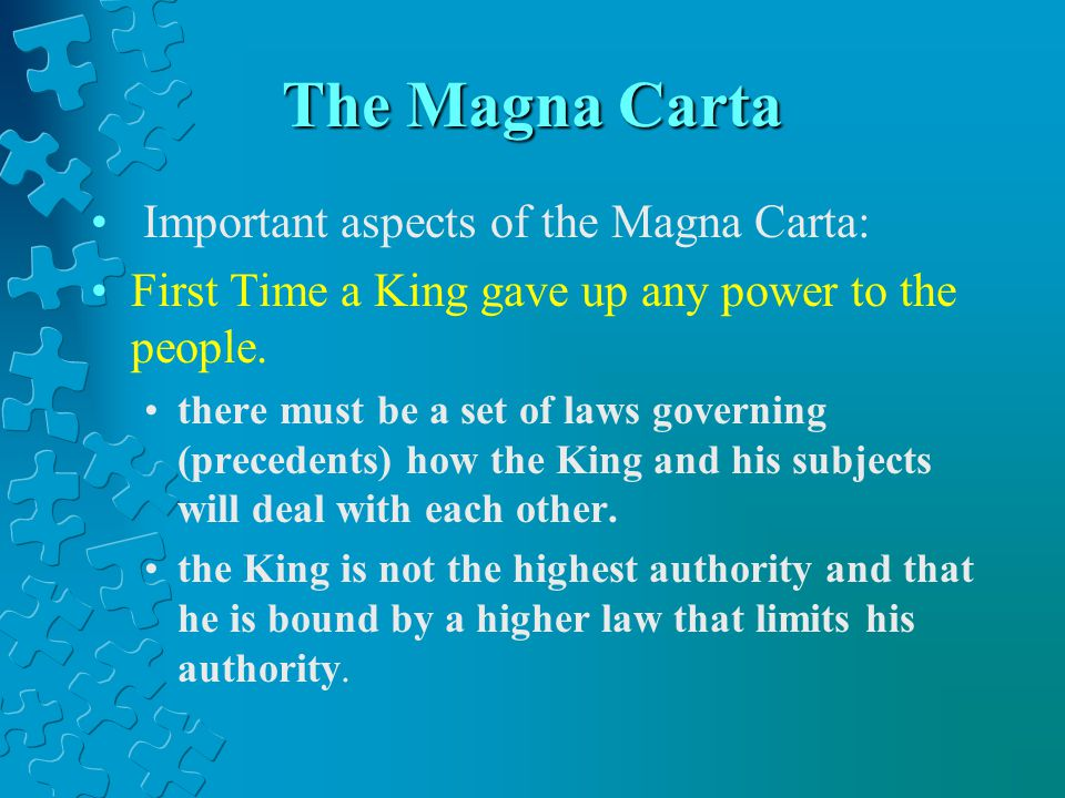 The Magna Carta Important aspects of the Magna Carta: First Time a King gave up any power to the people. there must be a set of laws governing (preced