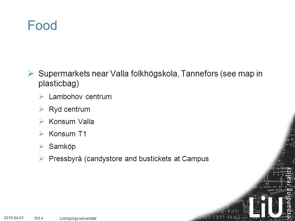 2015-04-01 Linköpings universitet Sid 4 Food  Supermarkets near Valla folkhögskola, Tannefors (see map in plasticbag)  Lambohov centrum  Ryd centru