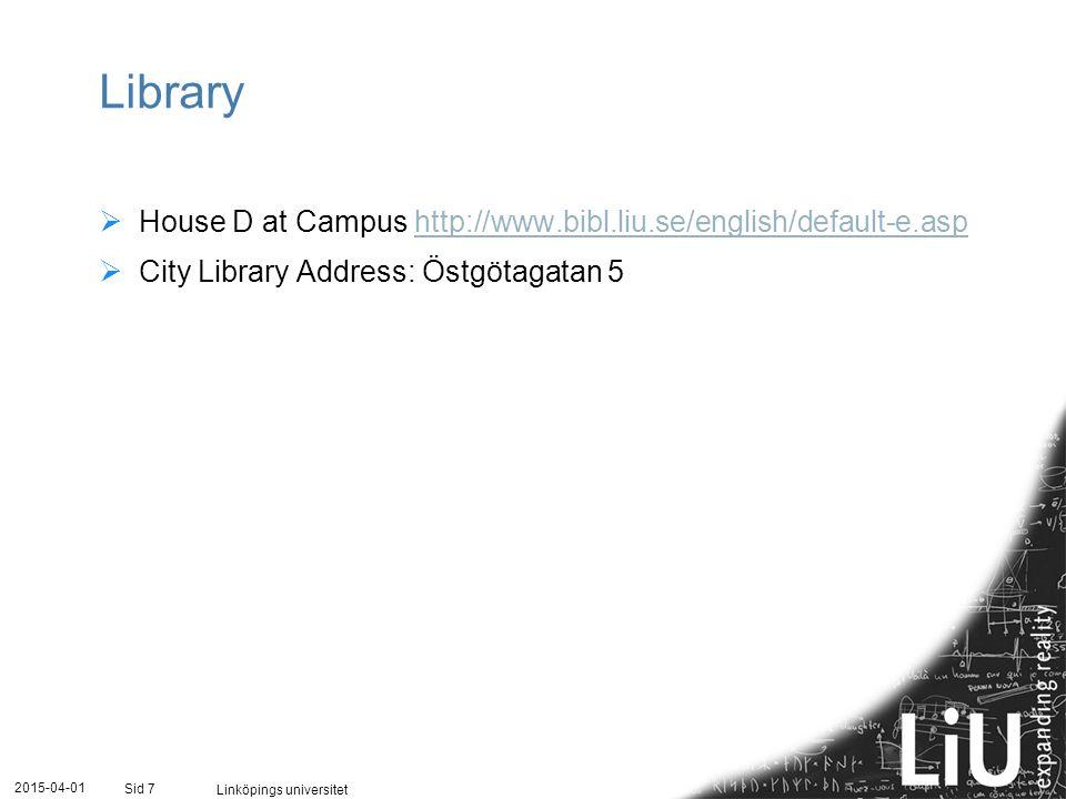 2015-04-01 Linköpings universitet Sid 7 Library  House D at Campus http://www.bibl.liu.se/english/default-e.asphttp://www.bibl.liu.se/english/default