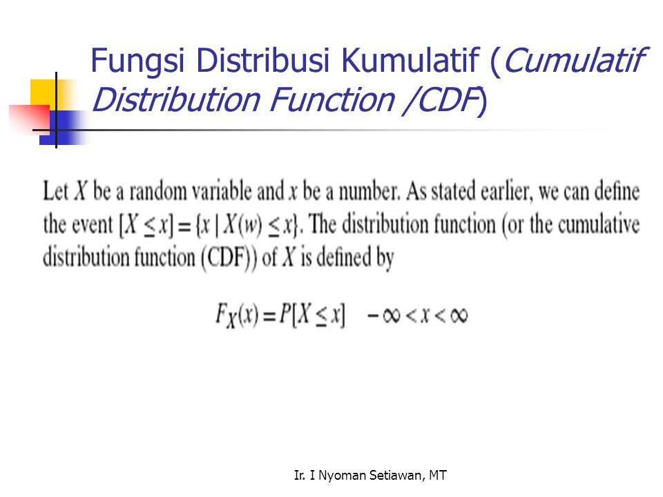 Fungsi Distribusi Kumulatif (Cumulatif Distribution Function /CDF)