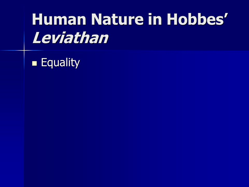 Human Nature in Hobbes' Leviathan Equality Equality