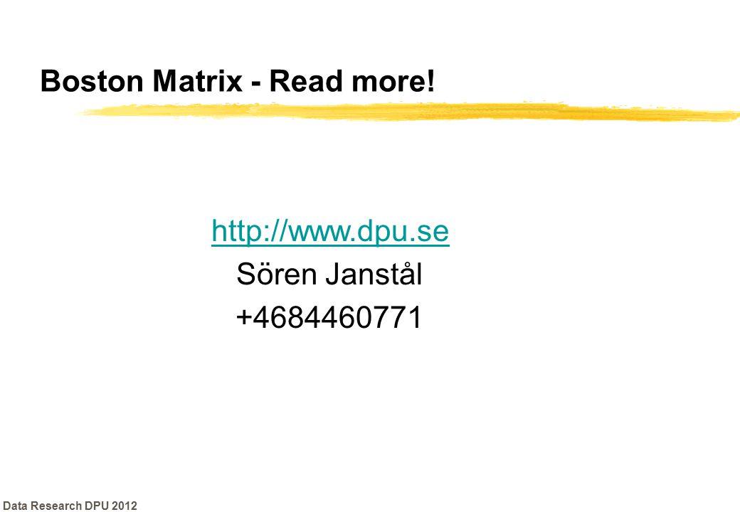 Data Research DPU 2012 Boston Matrix - Read more! http://www.dpu.se Sören Janstål +4684460771