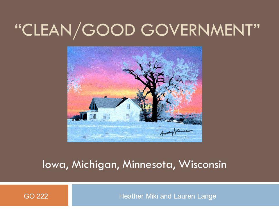 """CLEAN/GOOD GOVERNMENT"" Iowa, Michigan, Minnesota, Wisconsin GO 222Heather Miki and Lauren Lange"