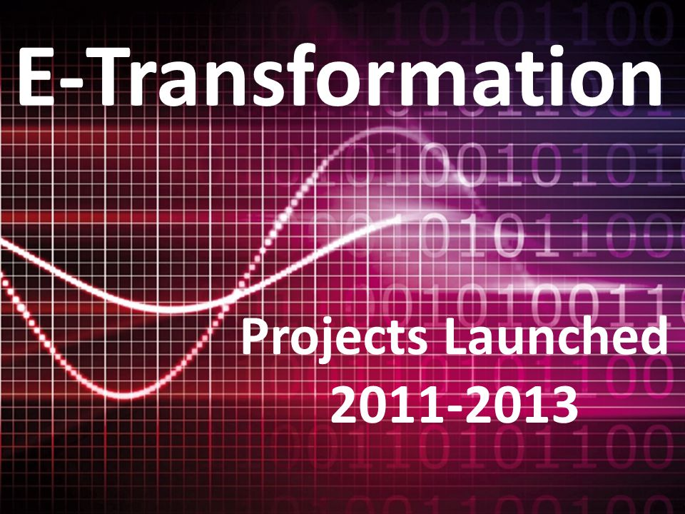 E-Transformation Projects Launched 2011-2013