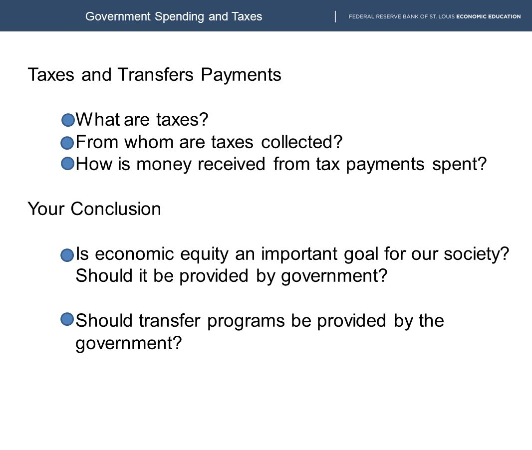 Taxes and Transfers Payments What are taxes. From whom are taxes collected.