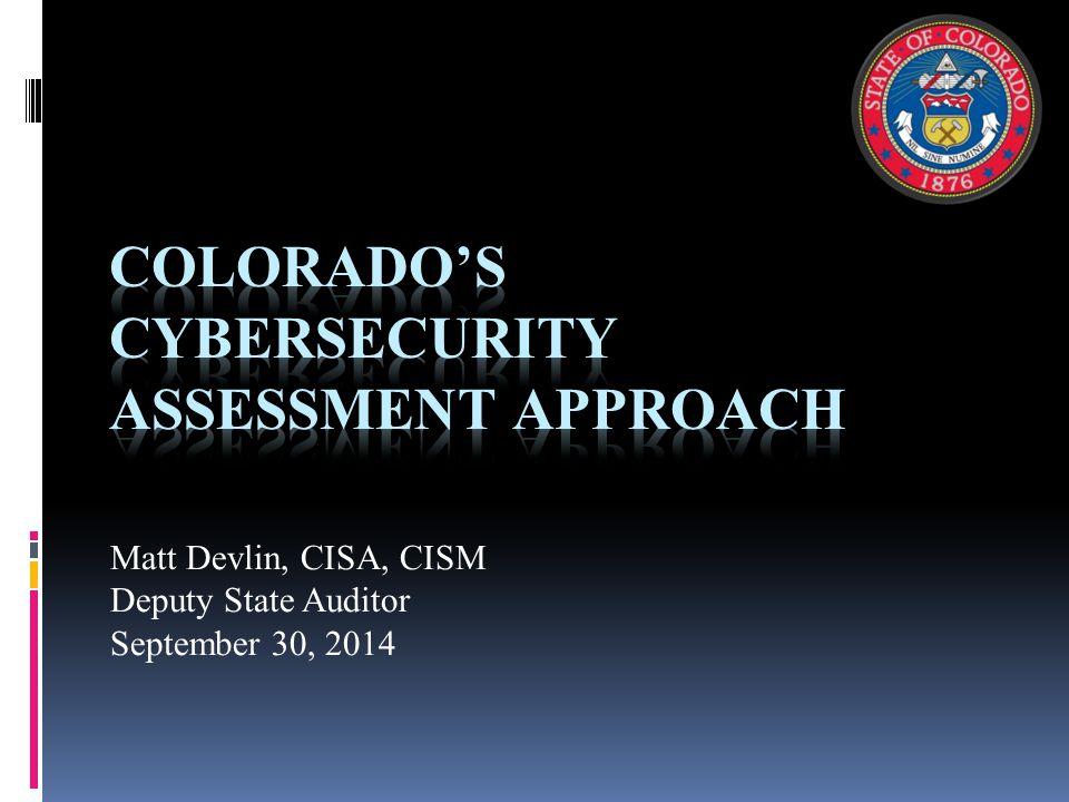 Matt Devlin, CISA, CISM Deputy State Auditor September 30, 2014