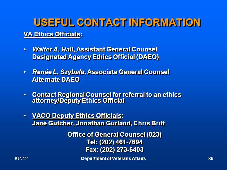 JUN12Department of Veterans Affairs86 USEFUL CONTACT INFORMATION VA Ethics Officials: Walter A.