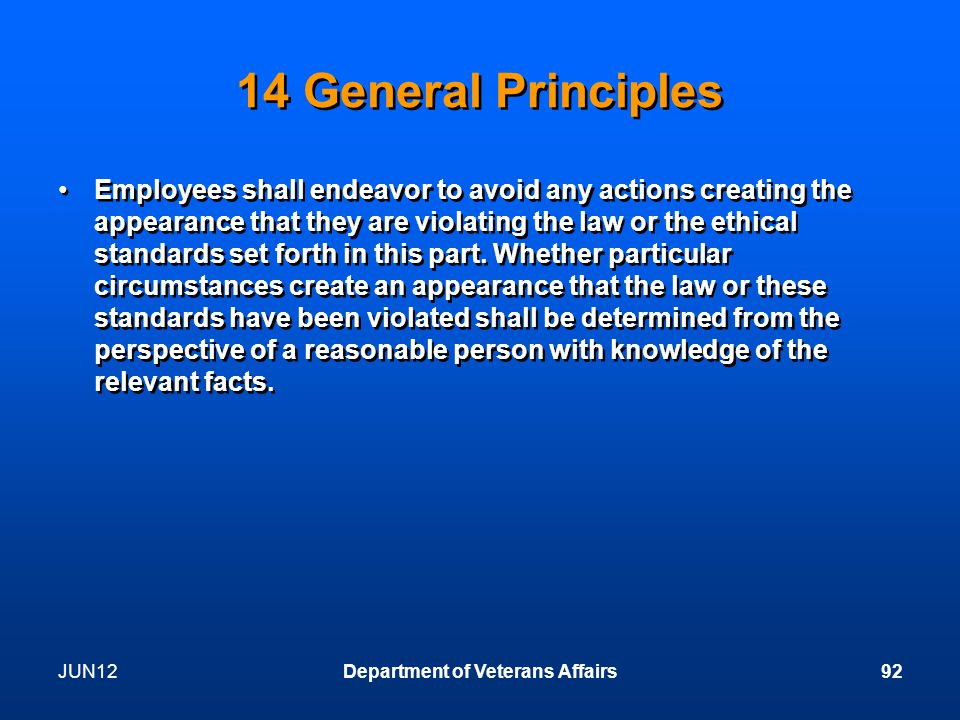 14 General Principles Employees shall endeavor to avoid any actions creating the appearance that they are violating the law or the ethical standards set forth in this part.
