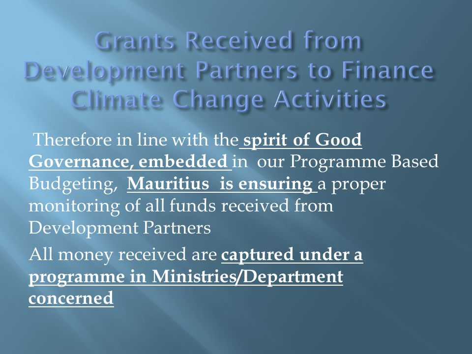  An example is that of Ministry of Environment and Sustainable Development whereby the following grants have been captured under Progamme 402: Environmental Protection and Conservation.