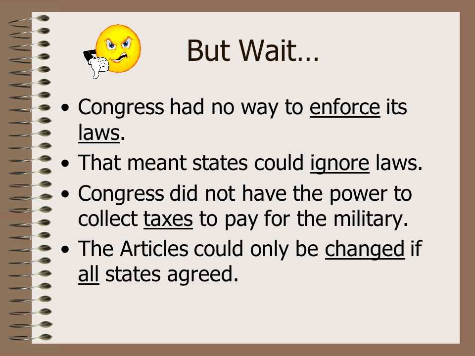 But Wait… Congress had no way to enforce its laws.