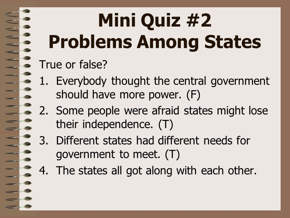Mini Quiz #2 Problems Among States True or false.