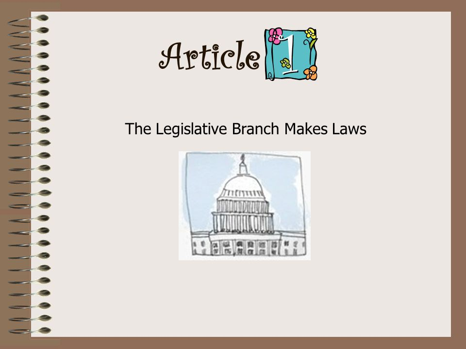 Article The Legislative Branch Makes Laws