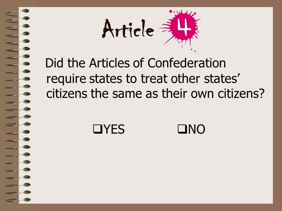 Did the Articles of Confederation require states to treat other states' citizens the same as their own citizens.