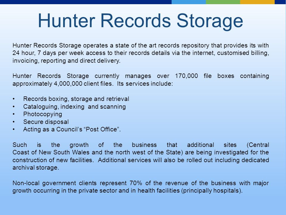Hunter Records Storage operates a state of the art records repository that provides its with 24 hour, 7 days per week access to their records details via the internet, customised billing, invoicing, reporting and direct delivery.
