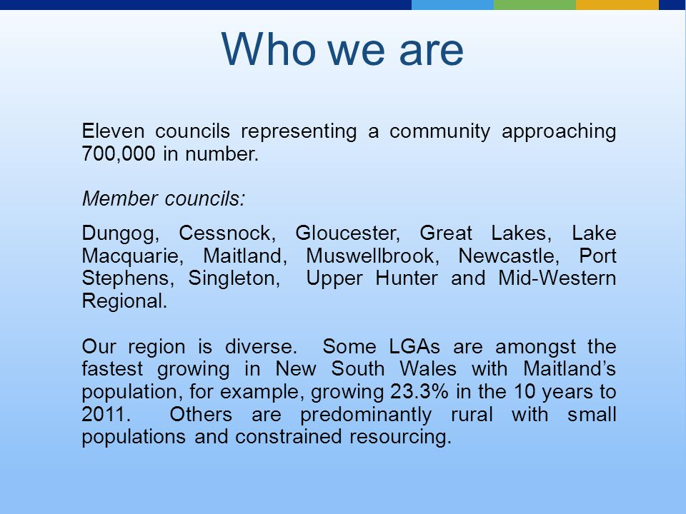 Eleven councils representing a community approaching 700,000 in number.