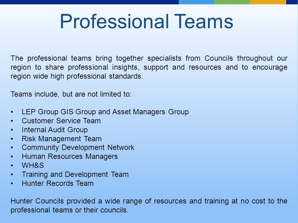 The professional teams bring together specialists from Councils throughout our region to share professional insights, support and resources and to encourage region wide high professional standards.