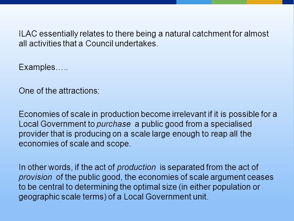 ILAC essentially relates to there being a natural catchment for almost all activities that a Council undertakes.